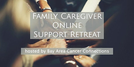 Family Caregiver Online Support Retreat tickets