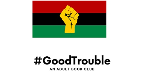 #GoodTrouble - An Adult Book Club tickets