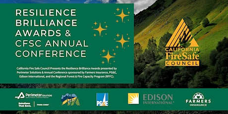 CALIFORNIA FIRE SAFE COUNCIL RESILIENCE BRILLIANCE AWARDS & CFSC CONFERENCE tickets