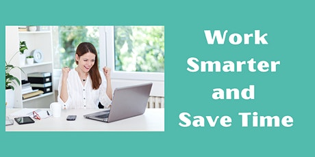 Work Smarter and Save Time tickets