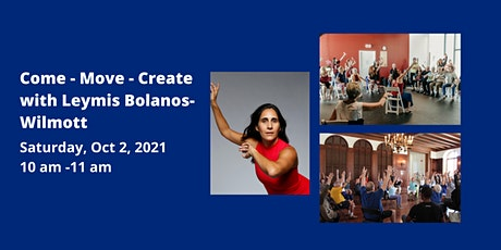 Come - Move - Create: A Workshop with  Leymis Bolanos-Wilmott tickets