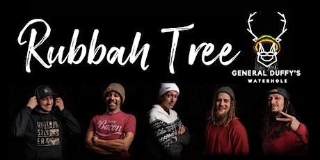 RUBBAH TREE tickets