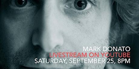 Mark Donato, September 25, 8 PM, Livestream on YouTube tickets