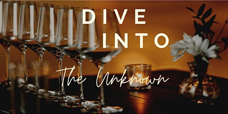 DIVE INTO THE UNKNOWN - Explore wines from the more unknown wine regions tickets