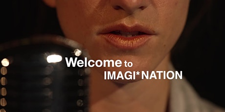 Welcome To Imagi*Nation: Part 2 tickets