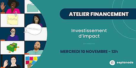 Atelier financement : Investissement d'impact billets