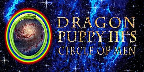 Dragon Puppy III's Circle of Men tickets