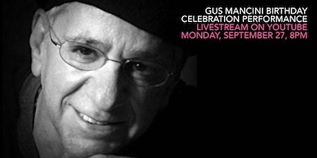 Gus Mancini Birthday Celebration Performance, September 27, 8 PM, Livestrea tickets