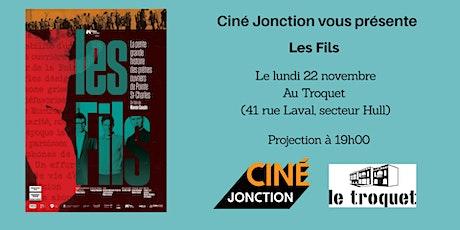 """Ciné Jonction présente """"Les Fils"""" tickets"""