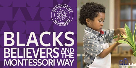 BLACKS, BELIEVERS & THE MONTESSORI WAY:  Community Town Hall  (IN PERSON) tickets