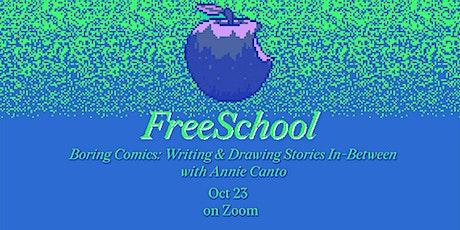 ReIssue FreeSchool 05: Boring Comics: Writing & Drawing Stories In-Between tickets