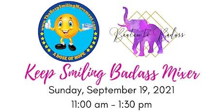 Keep Smiling Badass Mixer tickets