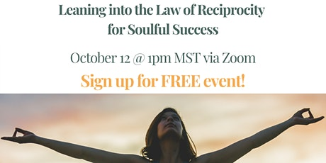 Leaning into the Law of Reciprocity for Soulful Success tickets
