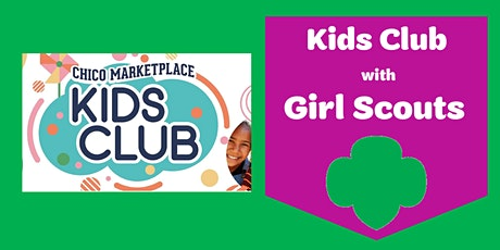 Chico, CA | Kids Club featuring the Girl Scouts tickets