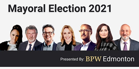 BPW Edmonton Presents: Mayoral Candidate Interview tickets