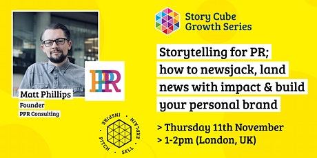 Story Cube  Growth Series - storytelling for PR; how to newsjack and more.. tickets