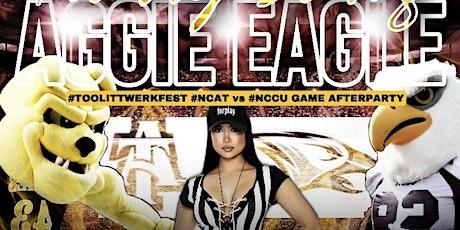 Aggie Eagle  #TooLitTwerkfest  NCAT VS NCCU GAME AFTERPARTY tickets