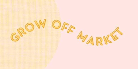 Grow Off Market tickets