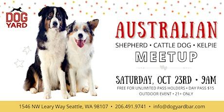 Australian Shepherds, Cattle Dog & Kelpie Meetup at the Dog Yard tickets
