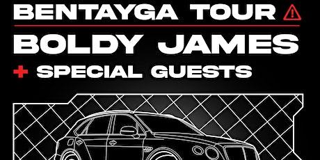 BENTAYGA TOUR - BOLDY JAMES + SPECIAL GUESTS tickets