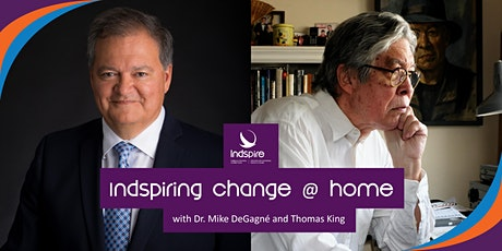 Indspiring Change @ Home with Mike DeGagné and Thomas King tickets