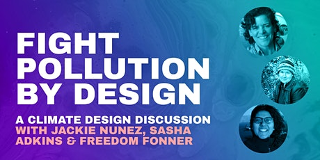 Discussion: Fight Pollution by Design tickets