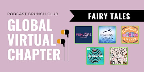 Podcast Brunch Club Virtual Chapter Meeting: FAIRY TALES tickets
