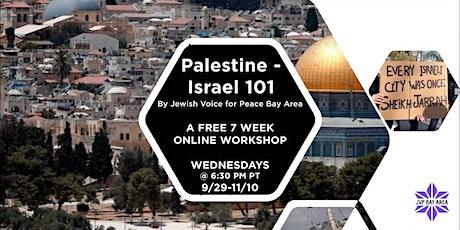 Palestine / Israel 101 - a 7 week online workshop tickets