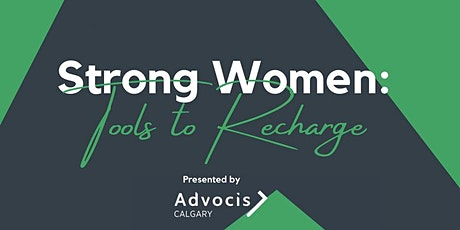 Advocis Calgary: Strong Women - Tools to Recharge tickets