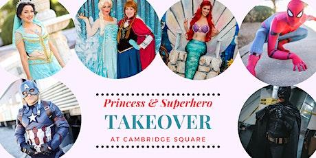 Princess & Superhero's TAKEOVER at Cambridge Square tickets