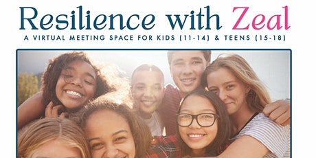 Resilience with Zeal: A Virtual Meeting Space for Kids & Teens tickets