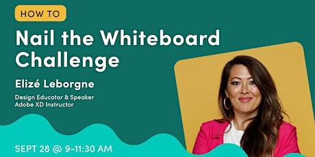 Whiteboard Challenge Interactive Workshop with Elizé UX tickets