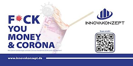 """F*CK YOU MONEY & CORONA- Wie wir durch Geld """"sparen"""" unser Geld verbrennen! Tickets"""