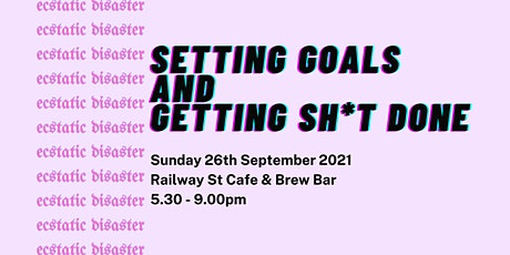 Ecstatic Disaster Coaching: Setting Goals and Getting Sh*t Done! tickets