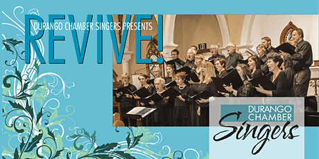 """Durango Chamber Singers presents """"REVIVE!"""" tickets"""
