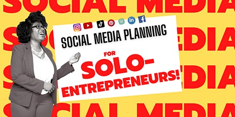 Social Media Planning For Solo-Entrepreneurs tickets