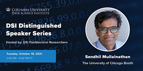 DSI Distinguished Speaker: Sendhil Mullainathan, Chicago Booth tickets