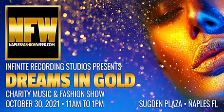 """'Dreams In Gold"""" Music & Fashion Show tickets"""