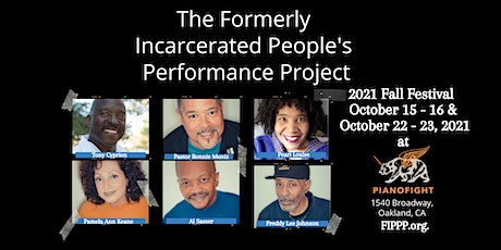 The Formerly Incarcerated People's Performance Project's 2021 Fall Festival tickets