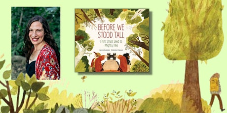 Storytime in the Garden: Before We Stood Tall by Jessica Kulekjian tickets