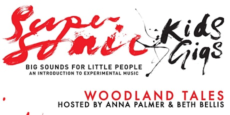 Supersonic Kids Gig: Woodland Tales hosted by Anna Palmer & Beth Bellis tickets