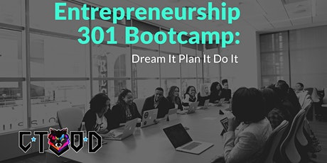 Entrepreneurship 301 Bootcamp - Dream It, Plan It, Do It tickets