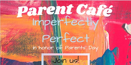 Parent Café: Imperfectly Imperfect tickets