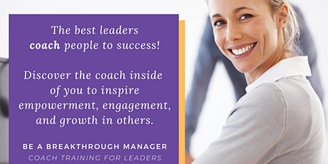 Be a Breakthrough Manager - Coach Training for managers and leaders tickets