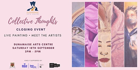 'Collective Thoughts' Exhibition - Closing Event tickets