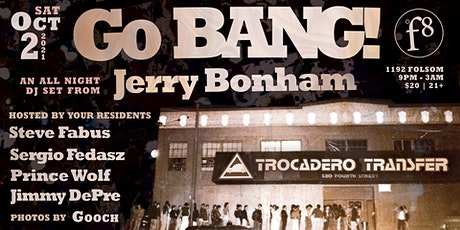 Go BANG! Presents DJ Jerry Bonham :  Celebrating The Trocadero Transfer! tickets