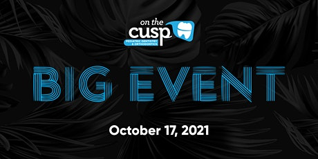 Big Event: presented by On the Cusp Pediatric Dentistry tickets