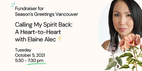 Calling My Spirit Back: A Heart-to-Heart with Elaine Alec tickets