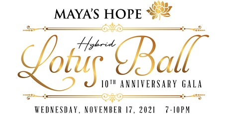 Maya's Hope Lotus Ball, 10th Anniversary Gala tickets