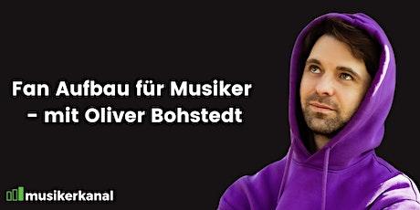 Fan Aufbau für Musiker - mit Oliver Bohstedt Tickets
